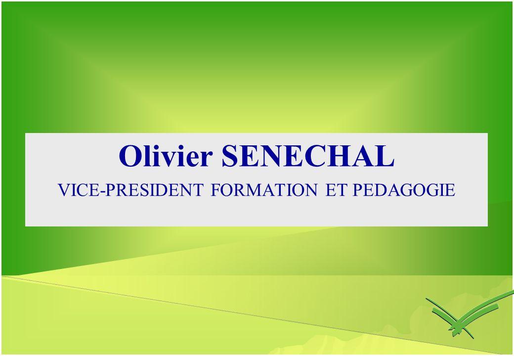 Olivier SENECHAL VICE-PRESIDENT FORMATION ET PEDAGOGIE