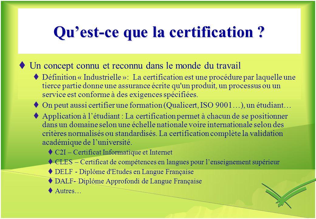 Quest-ce que la certification ? Un concept connu et reconnu dans le monde du travail Définition « Industrielle »: La certification est une procédure p