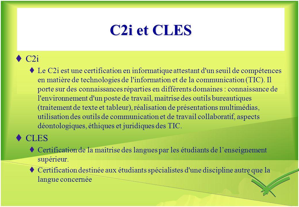 C2i et CLES C2i Le C2i est une certification en informatique attestant d'un seuil de compétences en matière de technologies de l'information et de la