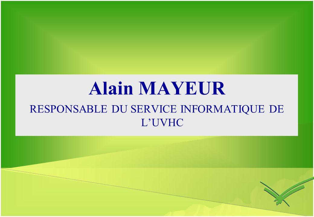 Alain MAYEUR RESPONSABLE DU SERVICE INFORMATIQUE DE LUVHC