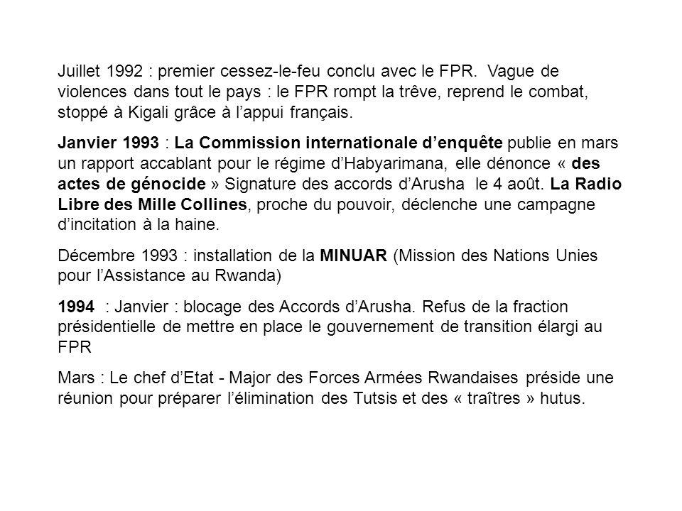 Juillet 1992 : premier cessez-le-feu conclu avec le FPR. Vague de violences dans tout le pays : le FPR rompt la trêve, reprend le combat, stoppé à Kig