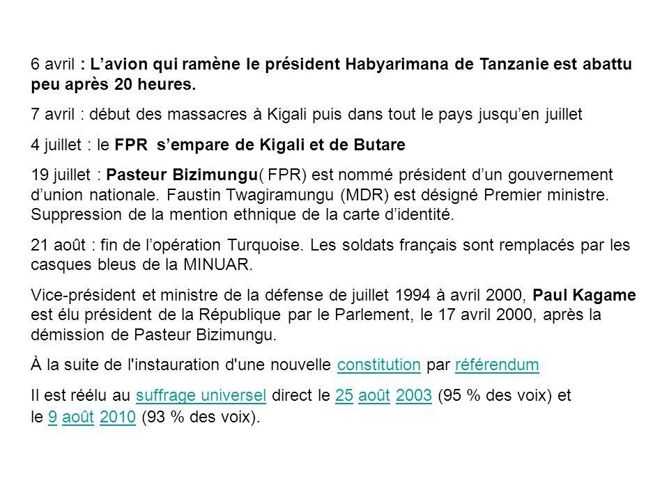 6 avril : Lavion qui ramène le président Habyarimana de Tanzanie est abattu peu après 20 heures. 7 avril : début des massacres à Kigali puis dans tout