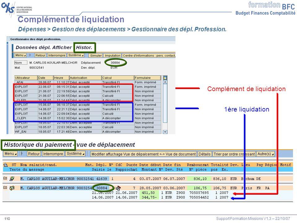 Support Formation Missions V1.3 – 22/10/07 110 Complément de liquidation Dépenses > Gestion des déplacements > Gestionnaire des dépl. Profession. Comp