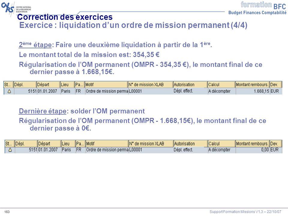 Support Formation Missions V1.3 – 22/10/07 163 2 ème étape: Faire une deuxième liquidation à partir de la 1 ère. Le montant total de la mission est: 3