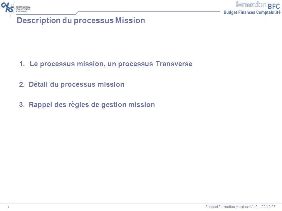 Support Formation Missions V1.3 – 22/10/07 58 Liste des agents ayant un trop perçu