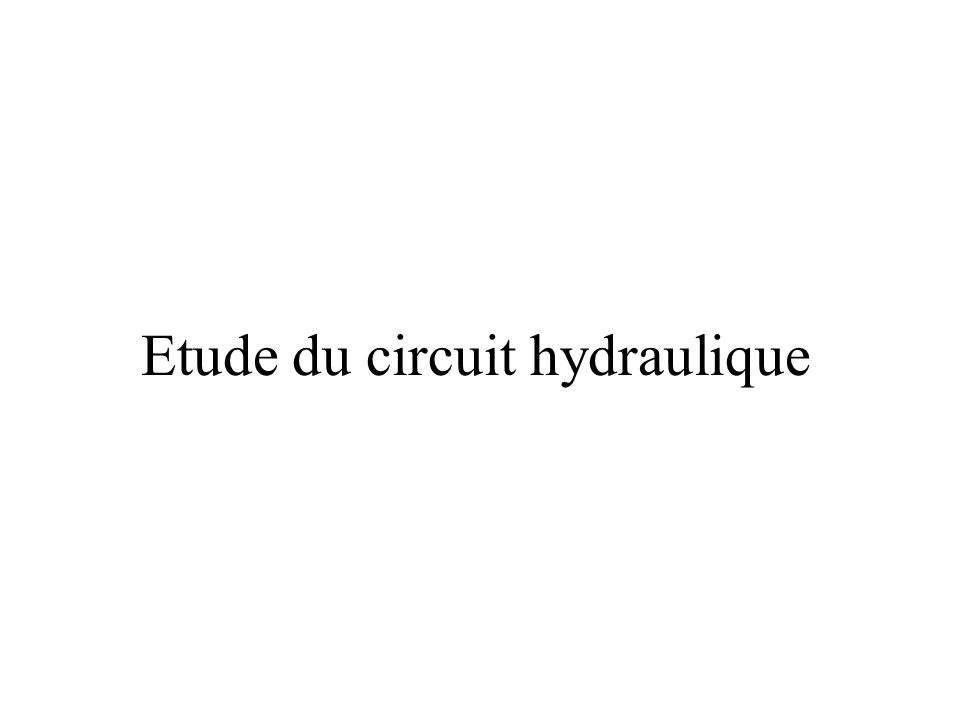 Etude du circuit hydraulique