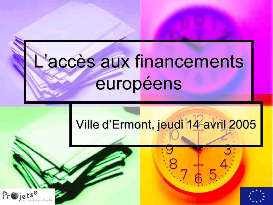 Laccès aux financements européens Ville dErmont, jeudi 14 avril 2005
