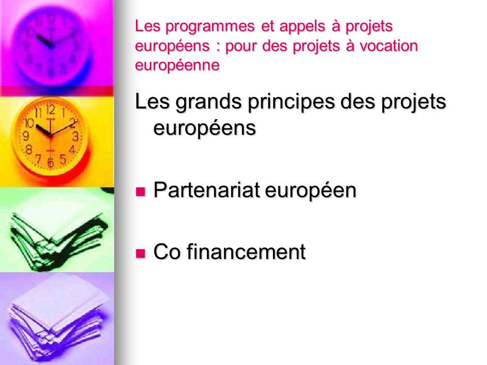 Les programmes et appels à projets européens : pour des projets à vocation européenne Les grands principes des projets européens Partenariat européen