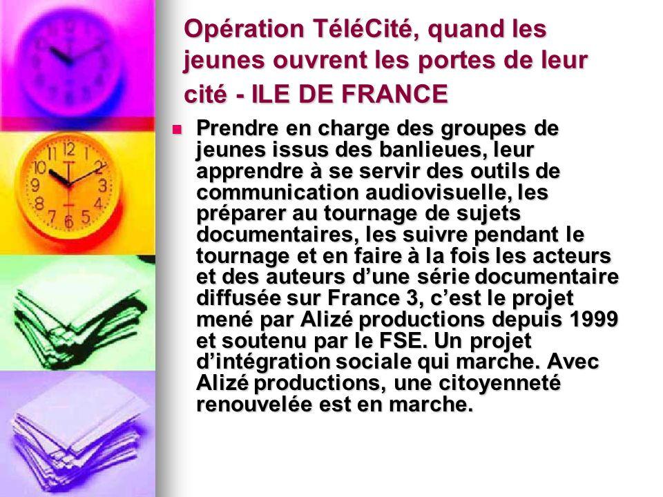 Opération TéléCité, quand les jeunes ouvrent les portes de leur cité - ILE DE FRANCE Prendre en charge des groupes de jeunes issus des banlieues, leur