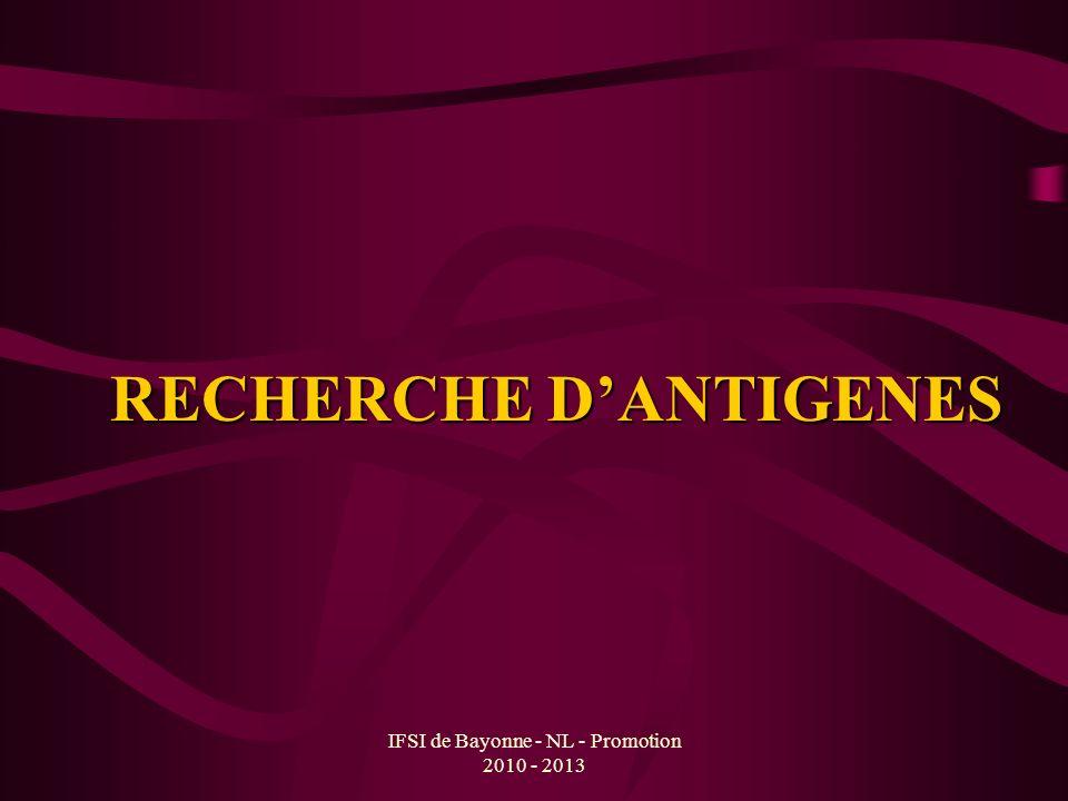 IFSI de Bayonne - NL - Promotion 2010 - 2013 RECHERCHE DANTIGENES
