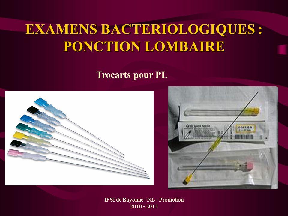 IFSI de Bayonne - NL - Promotion 2010 - 2013 EXAMENS BACTERIOLOGIQUES : PONCTION LOMBAIRE Trocarts pour PL