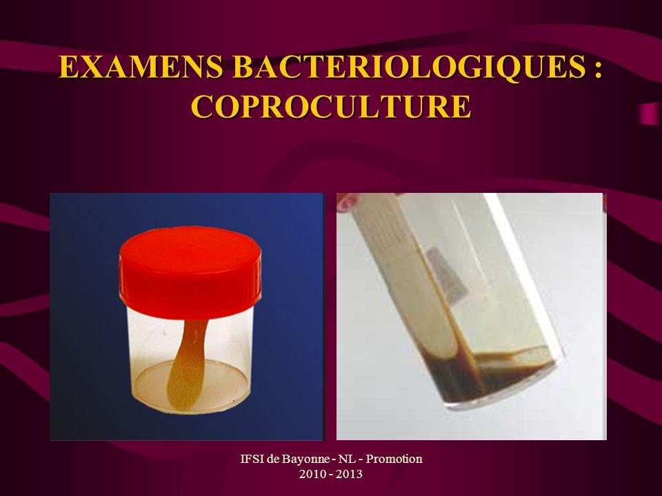 IFSI de Bayonne - NL - Promotion 2010 - 2013 EXAMENS BACTERIOLOGIQUES : COPROCULTURE