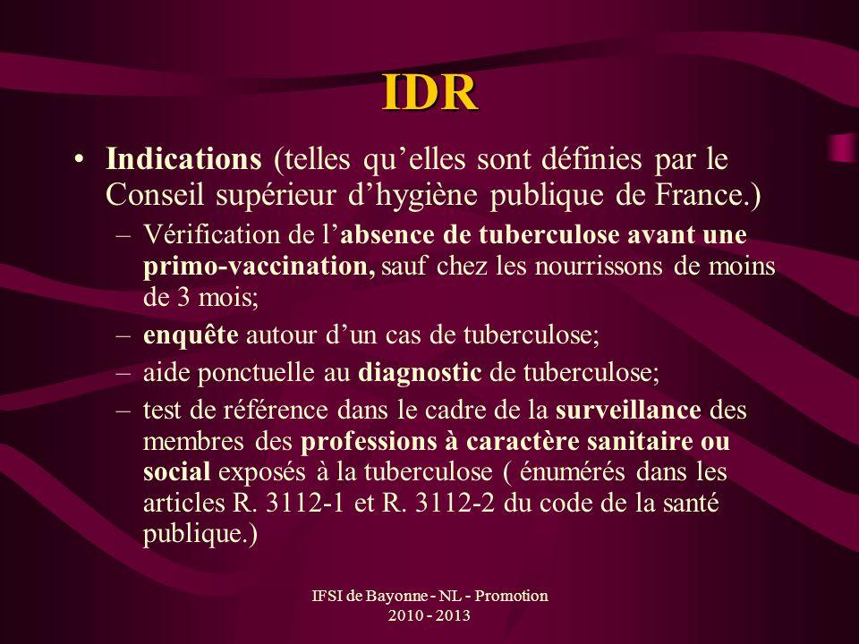 IFSI de Bayonne - NL - Promotion 2010 - 2013 IDR Indications (telles quelles sont définies par le Conseil supérieur dhygiène publique de France.) –Vér