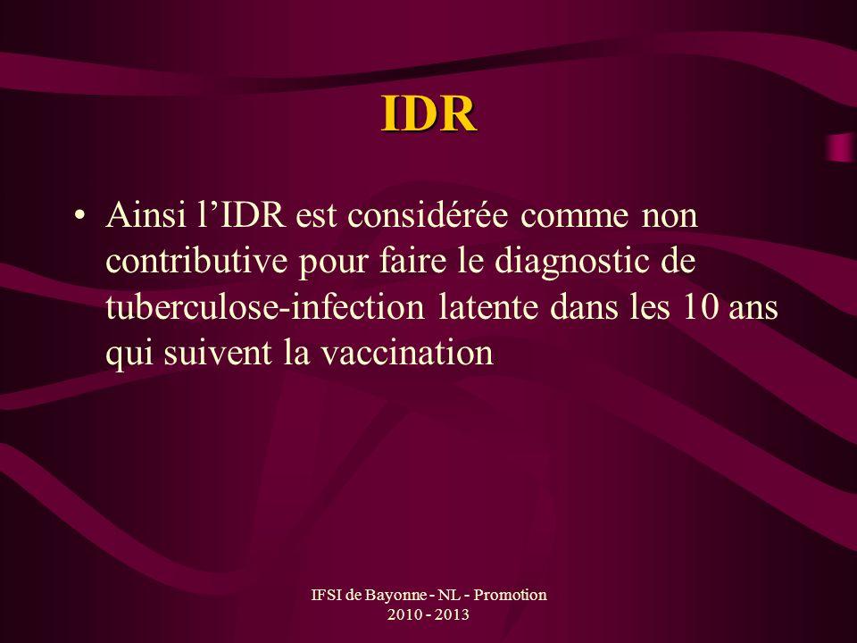 IFSI de Bayonne - NL - Promotion 2010 - 2013 IDR Ainsi lIDR est considérée comme non contributive pour faire le diagnostic de tuberculose-infection la