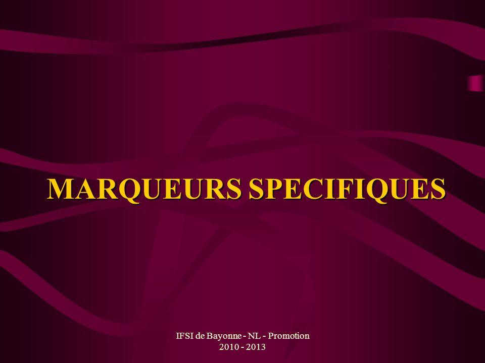 IFSI de Bayonne - NL - Promotion 2010 - 2013 MARQUEURS SPECIFIQUES