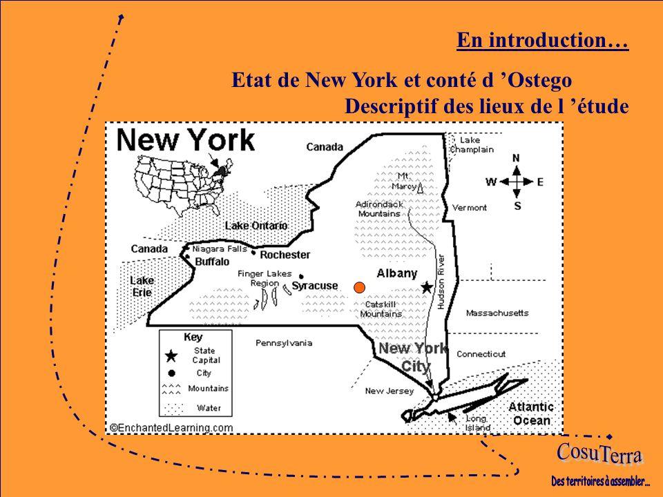 En introduction… Etat de New York et conté d Ostego Descriptif des lieux de l étude