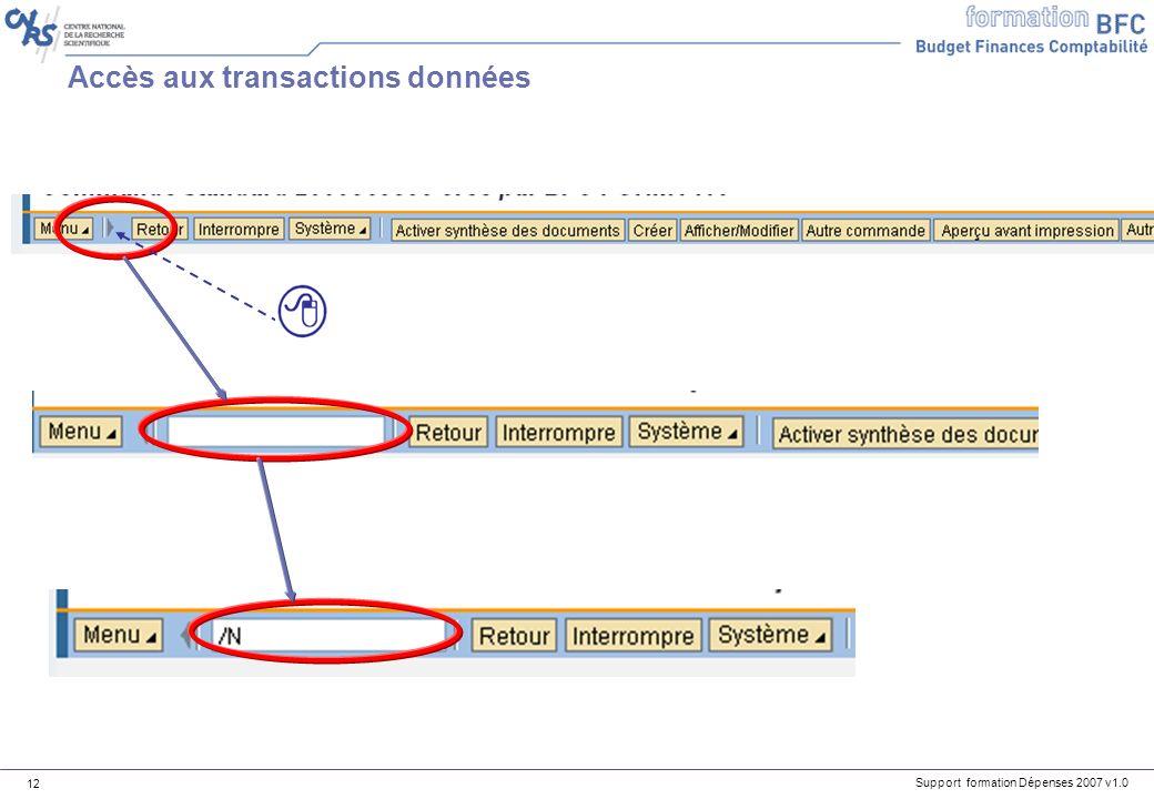 Support formation Dépenses 2007 v1.0 12 Accès aux transactions données