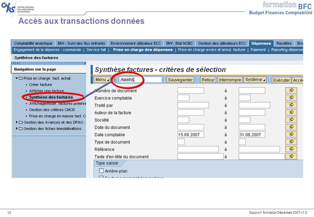 Support formation Dépenses 2007 v1.0 13 Accès aux transactions données