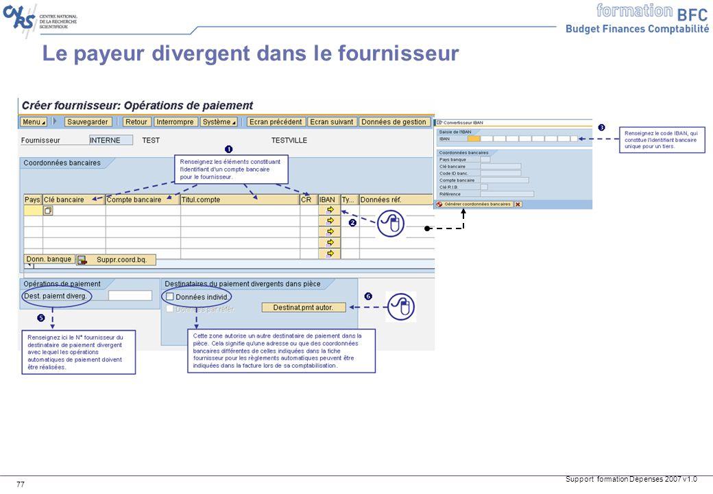 Support formation Dépenses 2007 v1.0 77 Le payeur divergent dans le fournisseur