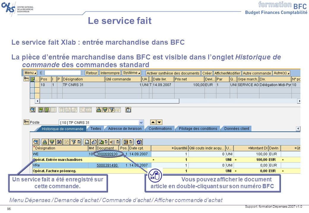 Support formation Dépenses 2007 v1.0 95 Le service fait Xlab : entrée marchandise dans BFC La pièce dentrée marchandise dans BFC est visible dans long