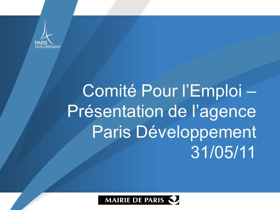Comité Pour lEmploi – Présentation de lagence Paris Développement 31/05/11