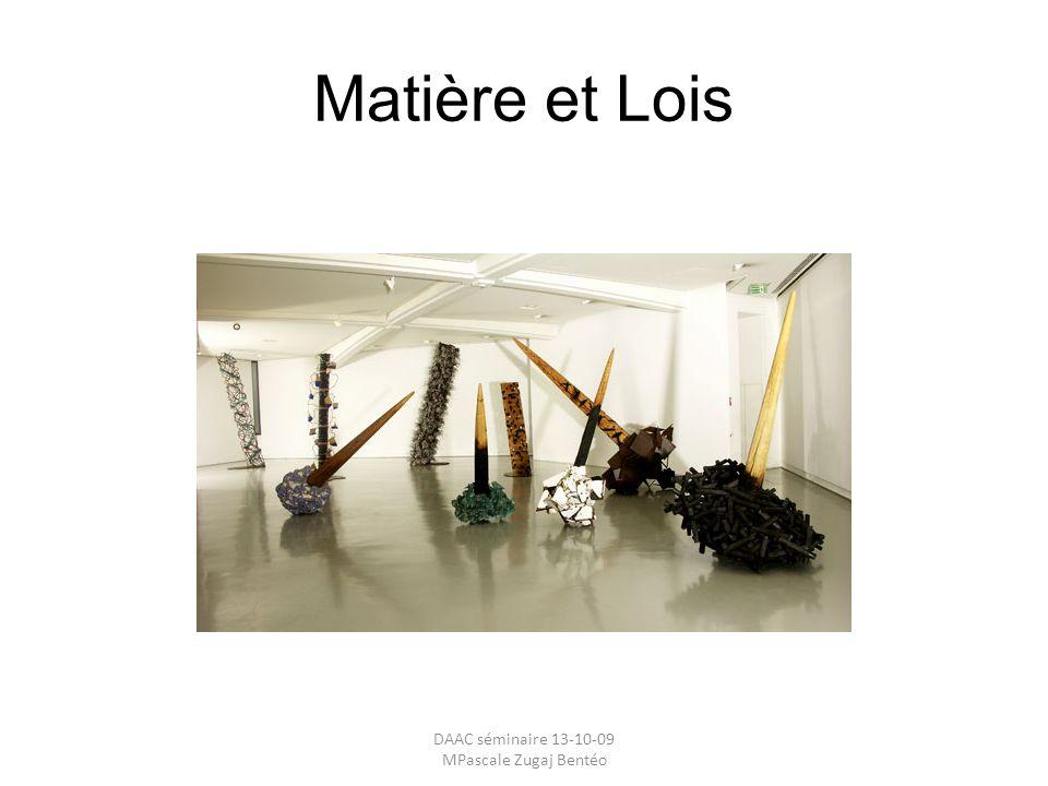 Matière et Lois DAAC séminaire 13-10-09 MPascale Zugaj Bentéo