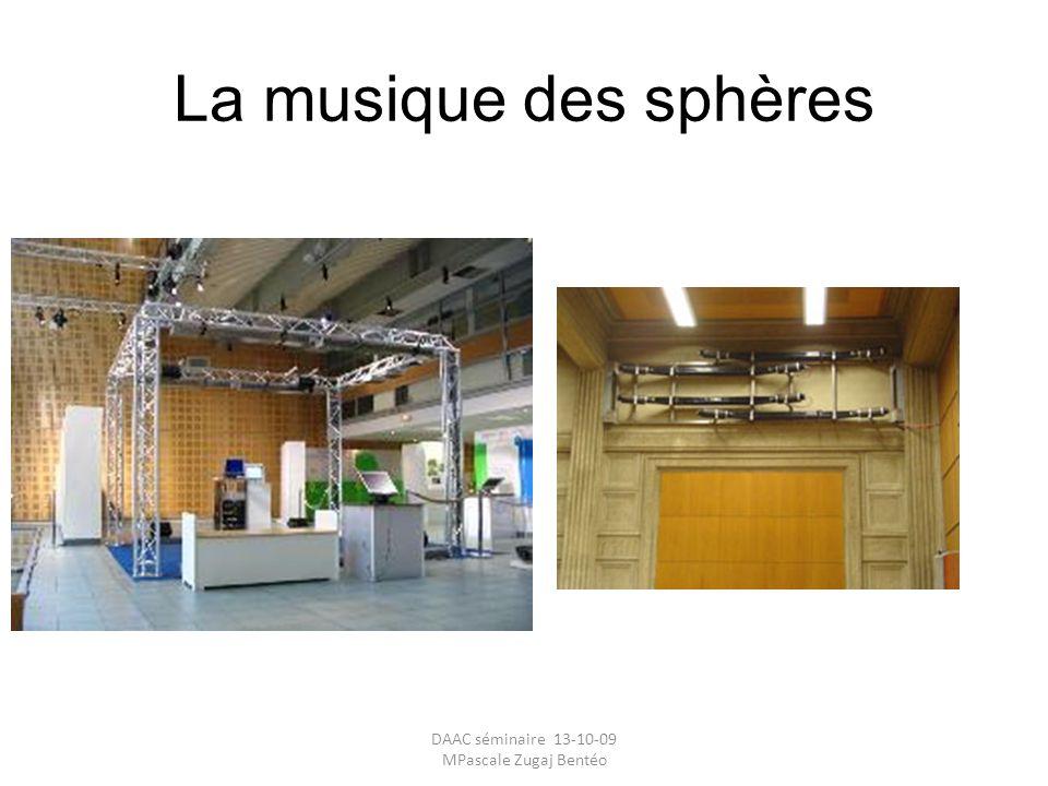La musique des sphères DAAC séminaire 13-10-09 MPascale Zugaj Bentéo