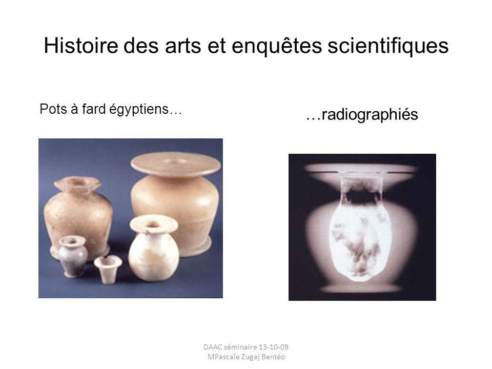 Histoire des arts et enquêtes scientifiques Pots à fard égyptiens… …radiographiés DAAC séminaire 13-10-09 MPascale Zugaj Bentéo