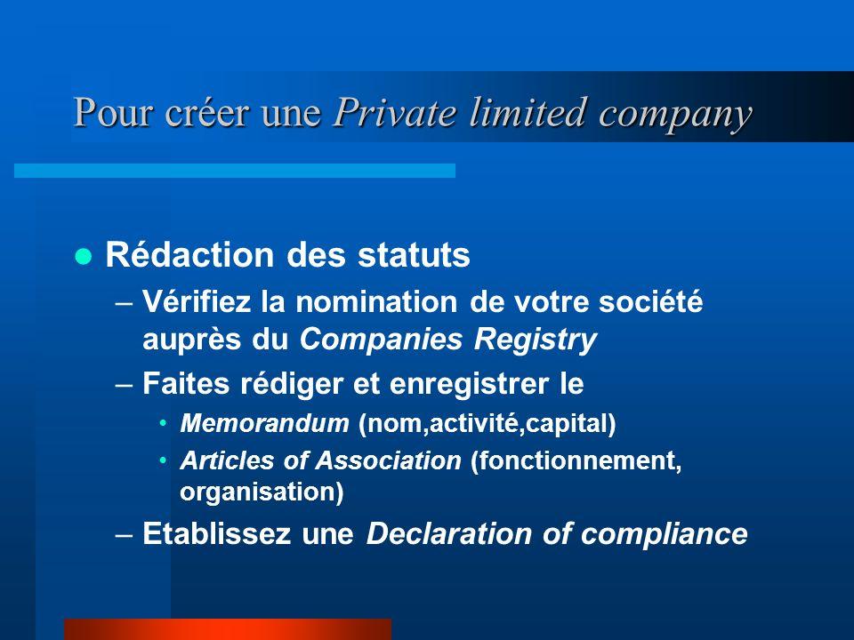 Pour créer une Private limited company Démarches préalables –En France: compte rendu auprès de la Banque de France* dans les 20j suivant la création s