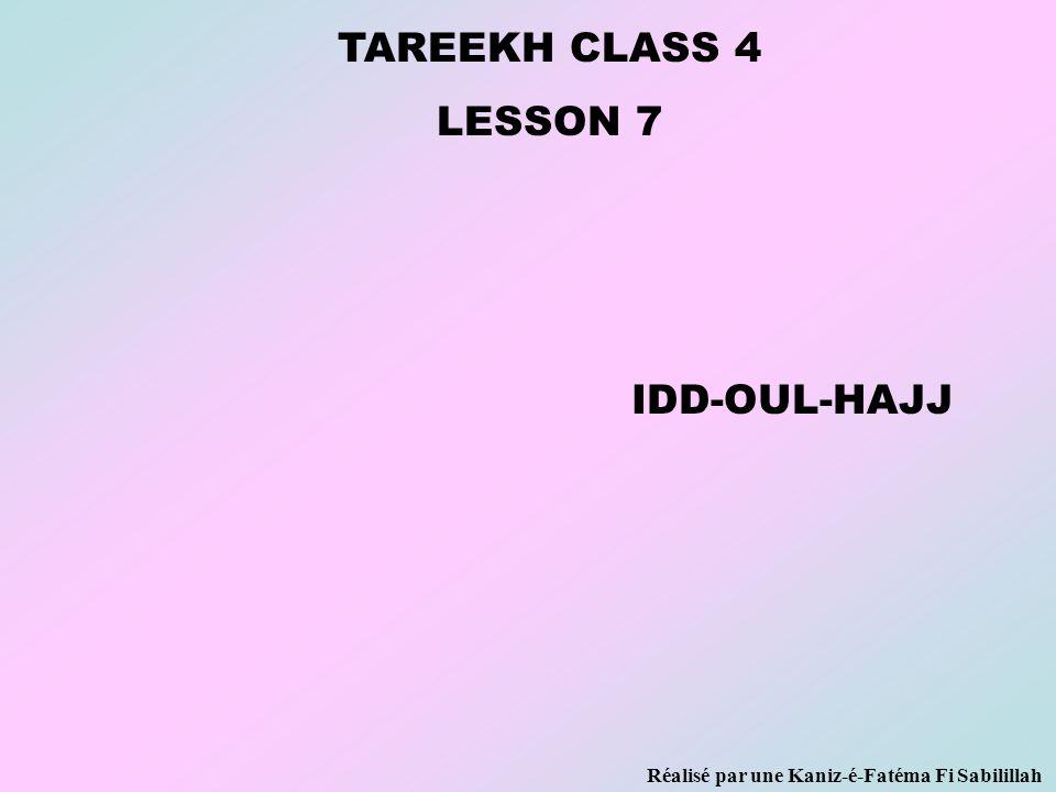 TAREEKH CLASS 4 LESSON 7 IDD-OUL-HAJJ Réalisé par une Kaniz-é-Fatéma Fi Sabilillah
