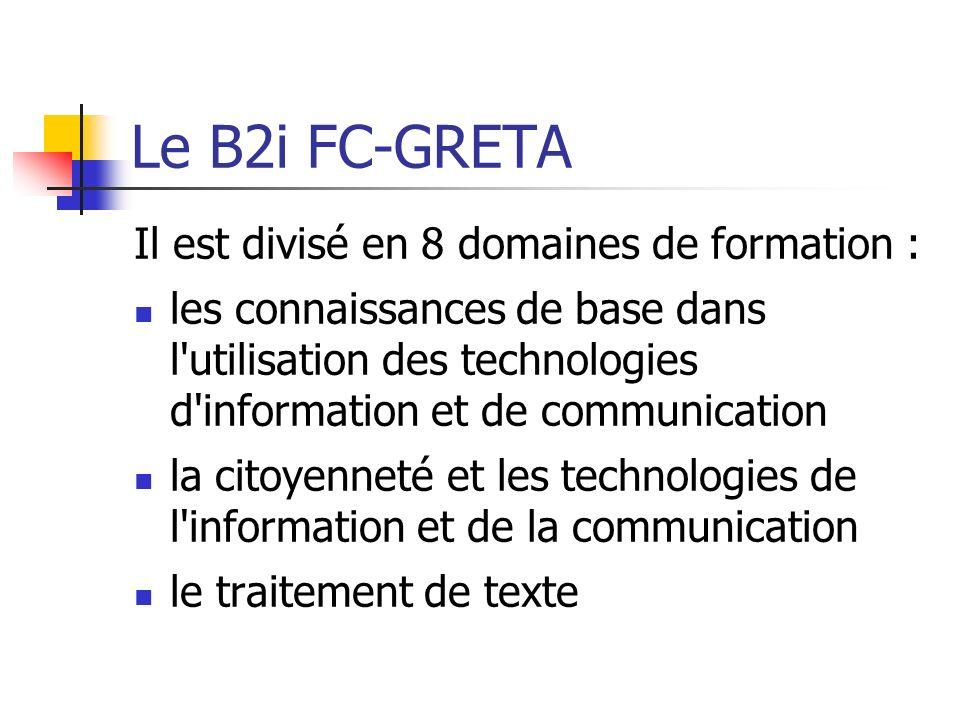 Le B2i FC-GRETA Il est divisé en 8 domaines de formation : les connaissances de base dans l'utilisation des technologies d'information et de communica