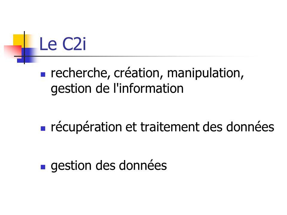 Le C2i recherche, création, manipulation, gestion de l'information récupération et traitement des données gestion des données