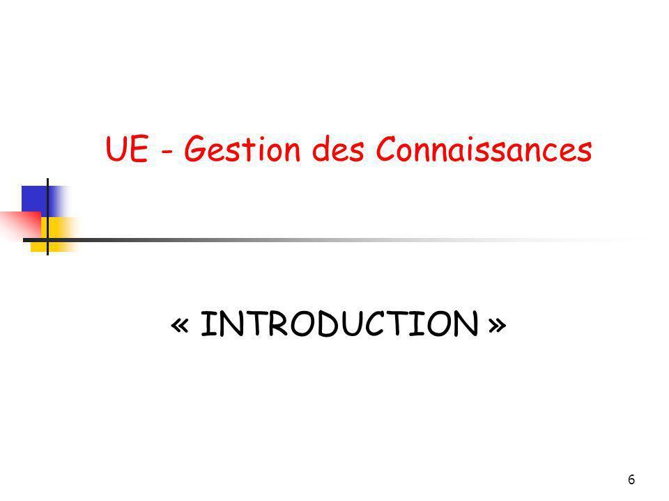 6 UE - Gestion des Connaissances « INTRODUCTION »