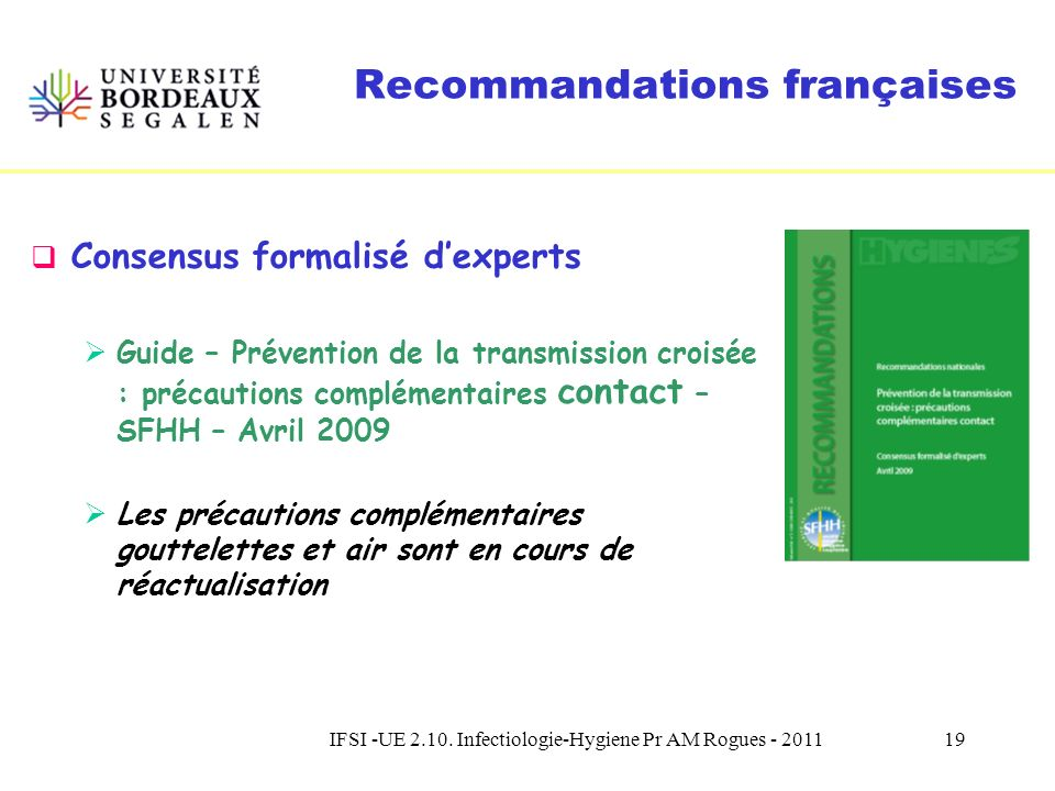 IFSI -UE 2.10. Infectiologie-Hygiene Pr AM Rogues - 201118 Recommandations françaises Isolement septique (Guide « isolement » - CTIN & SFHH, 1998 Maît