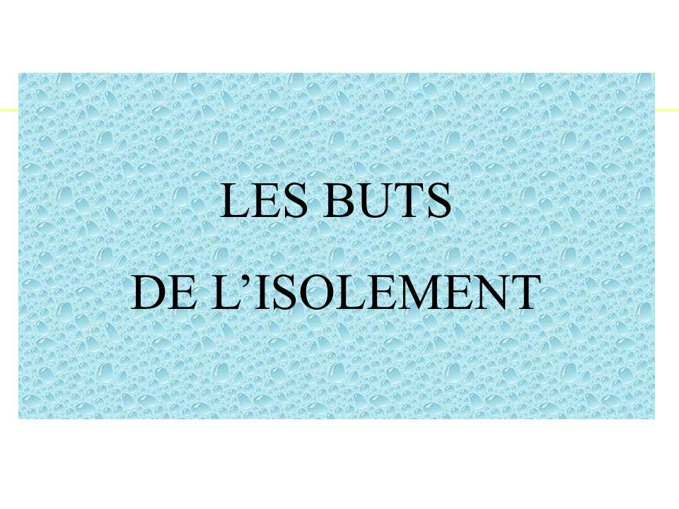 LES BUTS DE LISOLEMENT