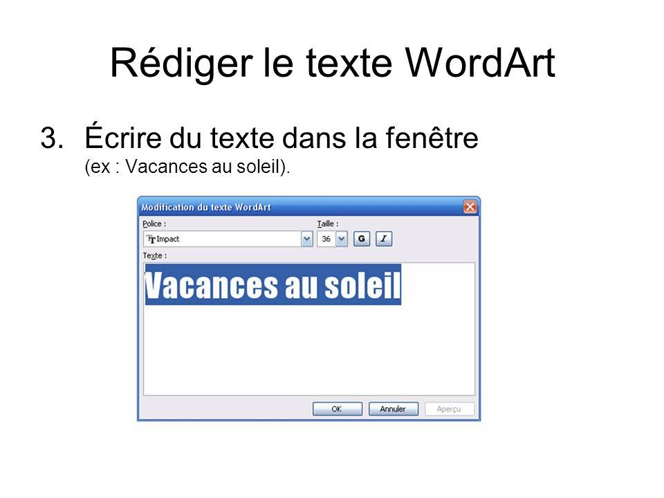 Détails dun changement WordArt dorigine Échange de forme prédéfinie avec le 4 ème WordArt de la 3 ème ligne Changement de police par la fenêtre « Modification du texte WordArt »