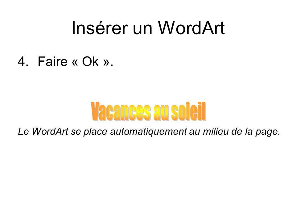 Barre doutils « WordArt » Une barre doutils « WordArt » apparaît immédiatement après avoir sélectionné le WordArt.
