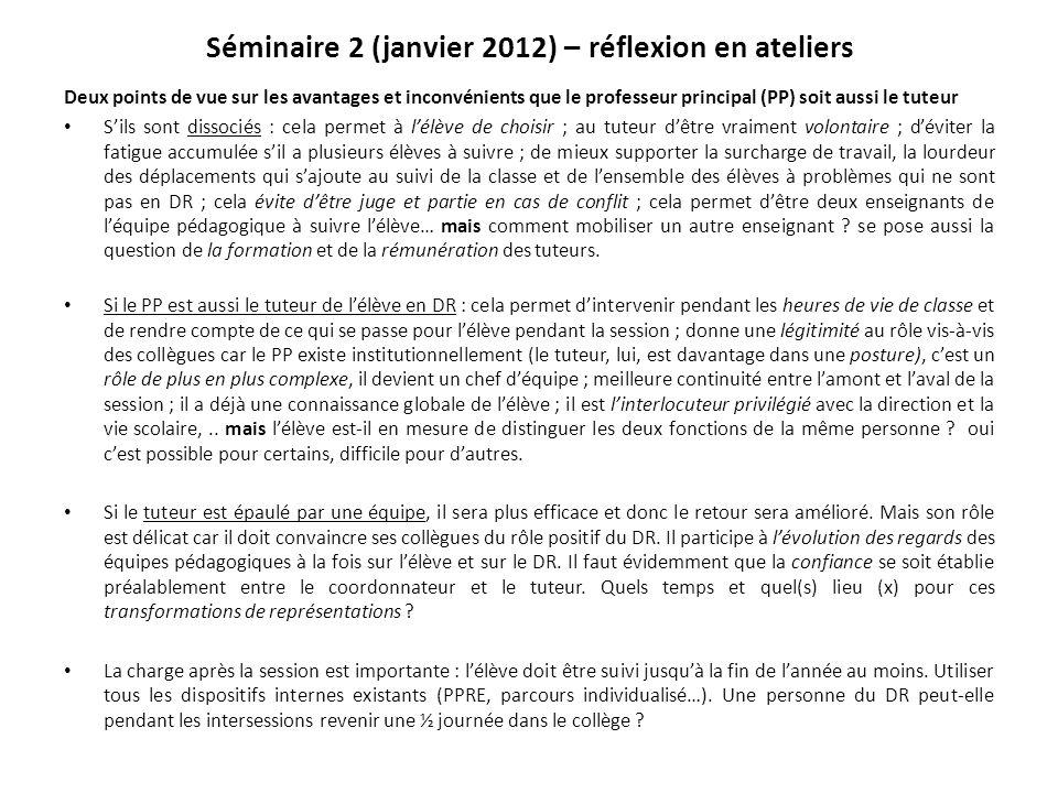 Séminaire 2 (janvier 2012) – réflexion en ateliers Deux points de vue sur les avantages et inconvénients que le professeur principal (PP) soit aussi l
