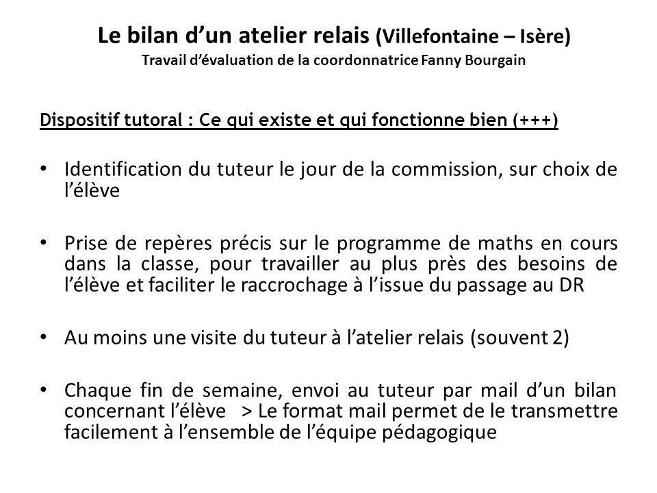 Le bilan dun atelier relais (Villefontaine – Isère) Travail dévaluation de la coordonnatrice Fanny Bourgain Dispositif tutoral : Ce qui existe et qui