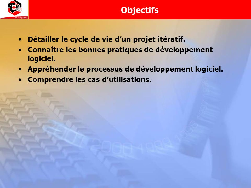Objectifs Détailler le cycle de vie dun projet itératif. Connaître les bonnes pratiques de développement logiciel. Appréhender le processus de dévelop