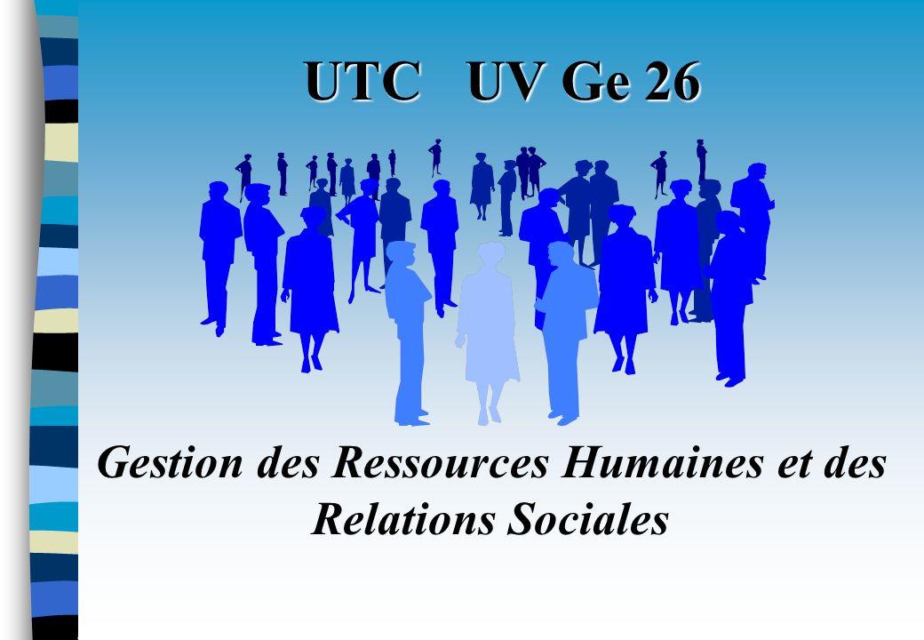 UTC UV Ge 26 UTC UV Ge 26 Gestion des Ressources Humaines et des Relations Sociales