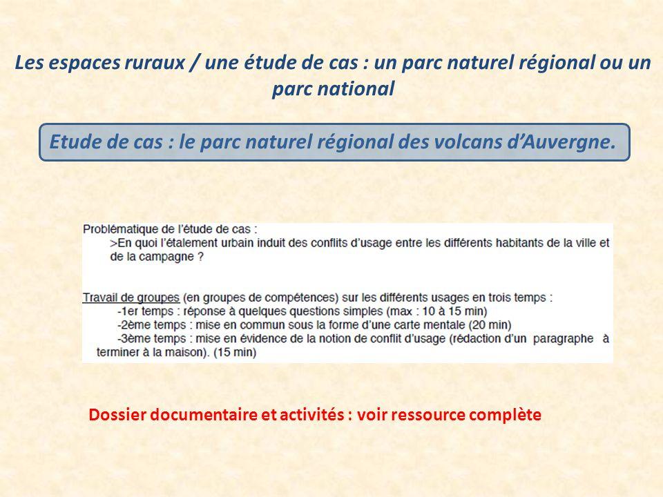 Les espaces ruraux / une étude de cas : un parc naturel régional ou un parc national Etude de cas : le parc naturel régional des volcans dAuvergne. Do