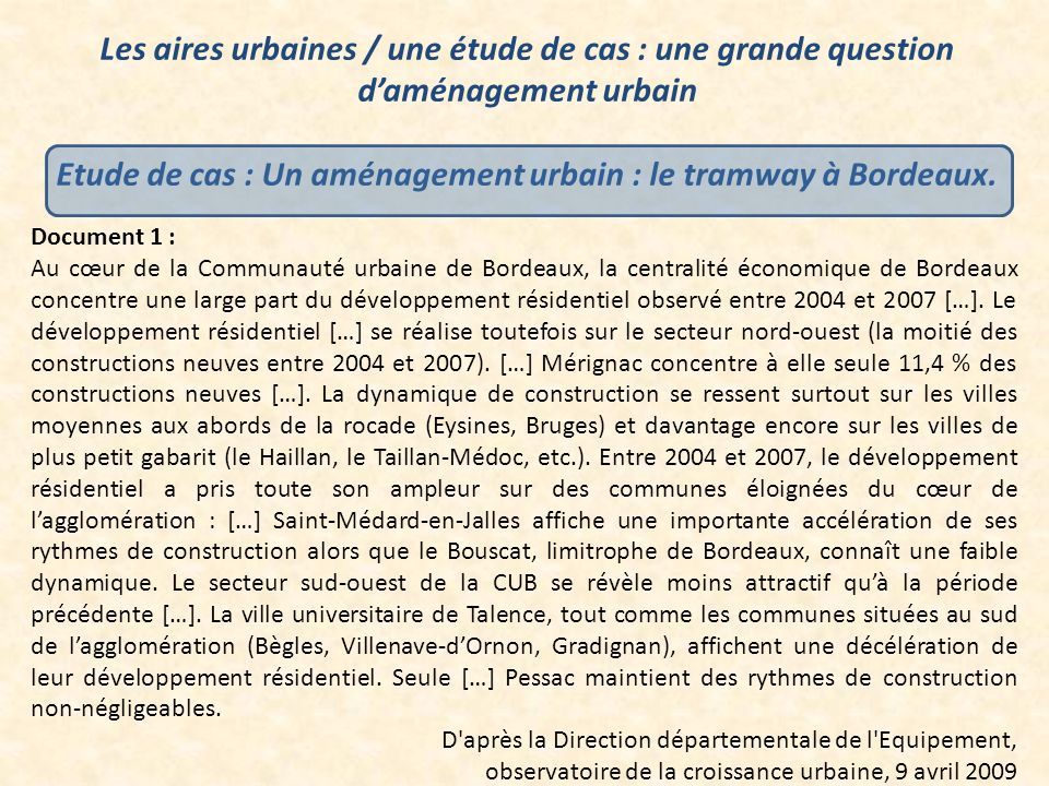 Document 1 : Au cœur de la Communauté urbaine de Bordeaux, la centralité économique de Bordeaux concentre une large part du développement résidentiel