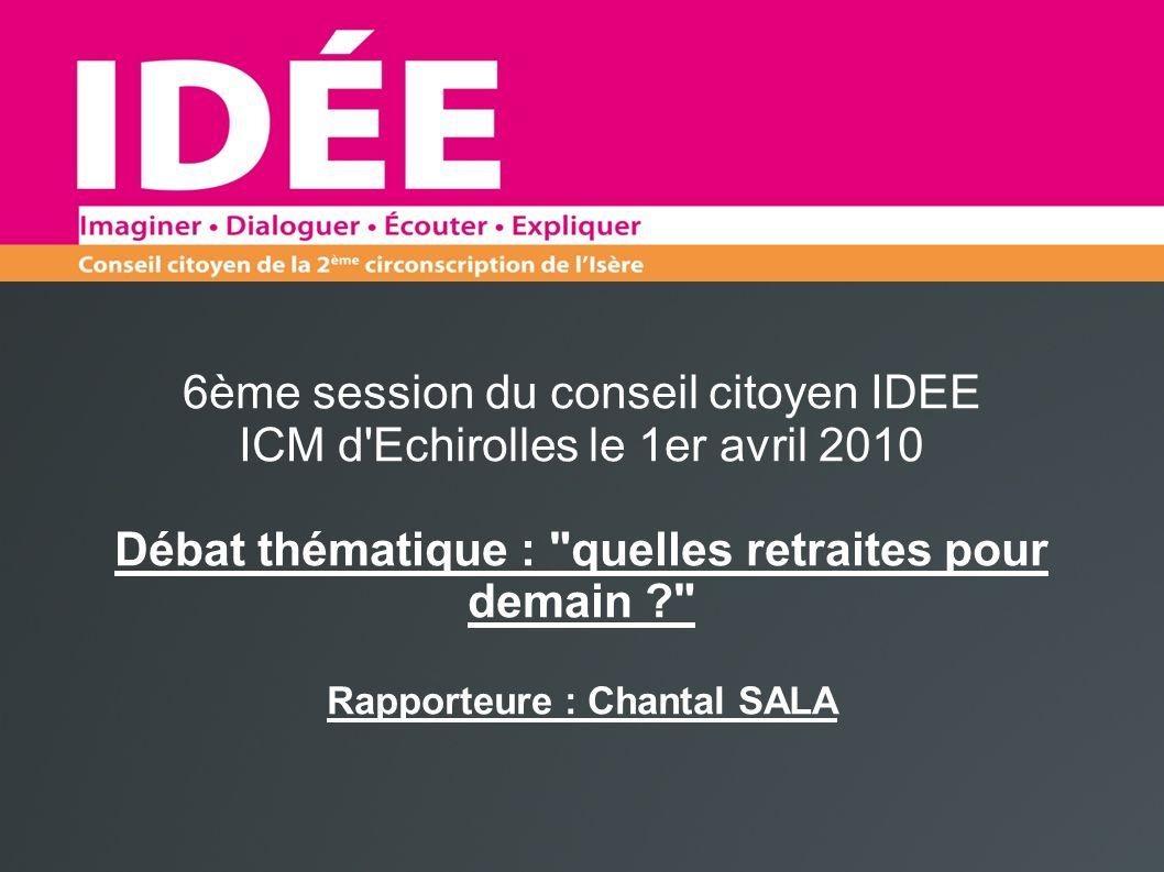 6ème session du conseil citoyen IDEE ICM d'Echirolles le 1er avril 2010 Débat thématique :