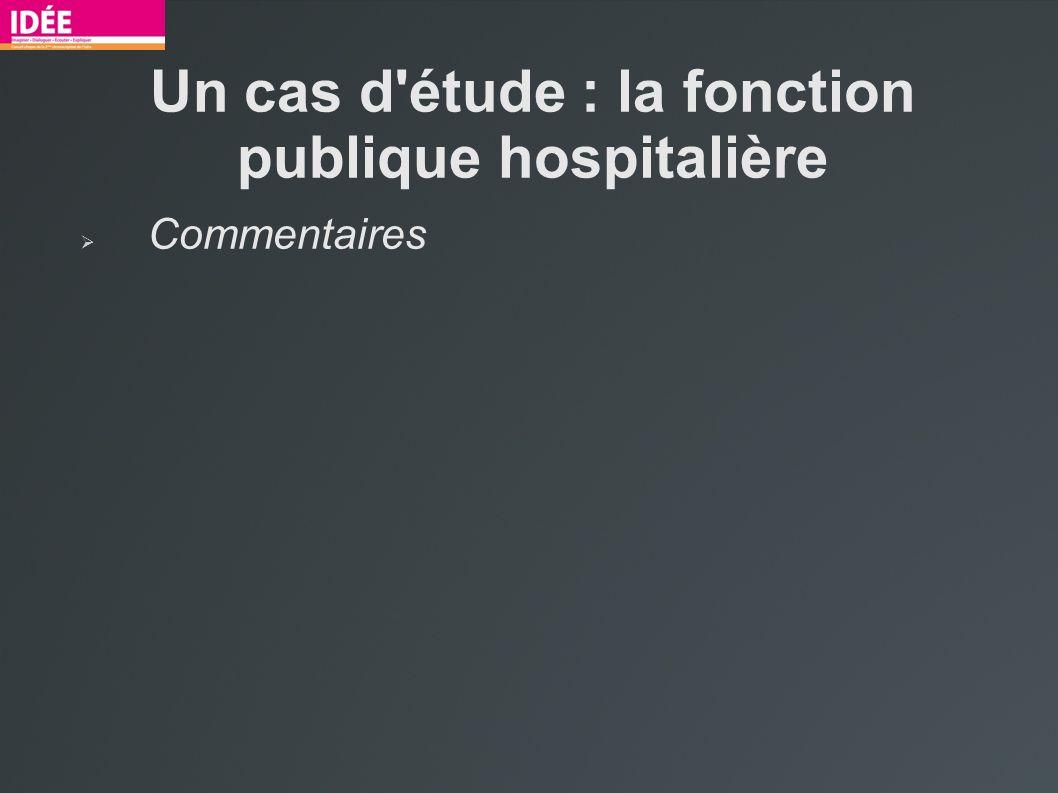 Un cas d'étude : la fonction publique hospitalière Commentaires