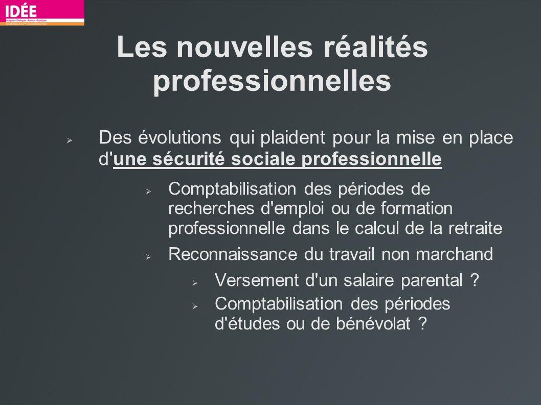 Les nouvelles réalités professionnelles Des évolutions qui plaident pour la mise en place d'une sécurité sociale professionnelle Comptabilisation des