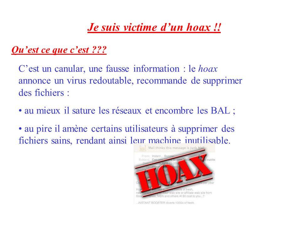 Cest un canular, une fausse information : le hoax annonce un virus redoutable, recommande de supprimer des fichiers : au mieux il sature les réseaux e
