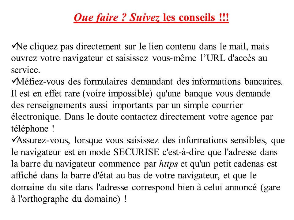 Ne cliquez pas directement sur le lien contenu dans le mail, mais ouvrez votre navigateur et saisissez vous-même lURL d'accès au service. Méfiez-vous