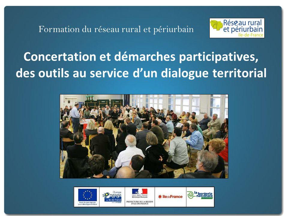 Concertation et démarches participatives, des outils au service dun dialogue territorial Formation du réseau rural et périurbain