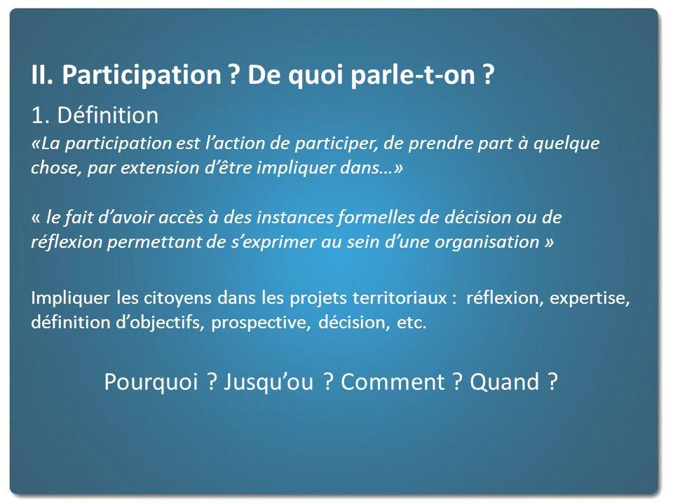 II. Participation ? De quoi parle-t-on ? 1. Définition «La participation est laction de participer, de prendre part à quelque chose, par extension dêt